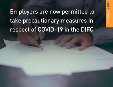 Employers are now permitted to take precautionary measures in respect of COVID-19 in the DIFC