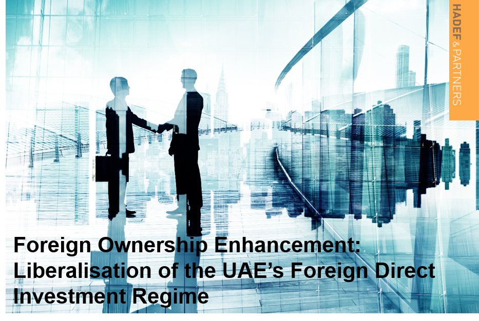 Foreign Ownership Enhancement: Liberalisation of the UAE's Foreign Direct Investment Regime