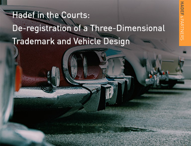 Hadef in the Courts: De-registration of a Three-Dimensional Trademark and Vehicle Design