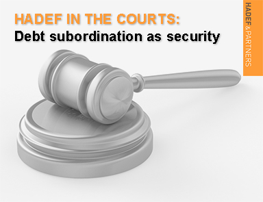 Hadef in the Courts: Debt subordination as security