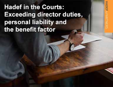 Hadef in the Courts: Exceeding Director Duties – Personal Liability and the Benefit Factor