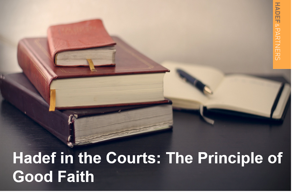 Hadef in the Courts: The Principle of Good Faith – how material is this principle in governing legal rights and obligations?