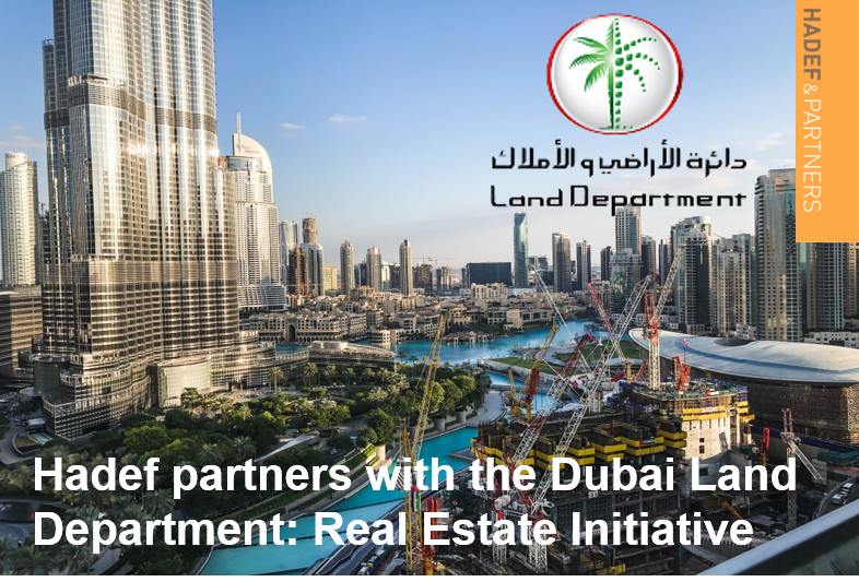 Hadef & Partners with the Dubai Land Department: Real Estate Initiative