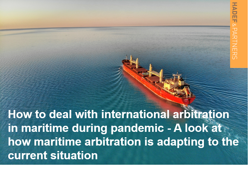 How to deal with international arbitration in maritime during pandemic