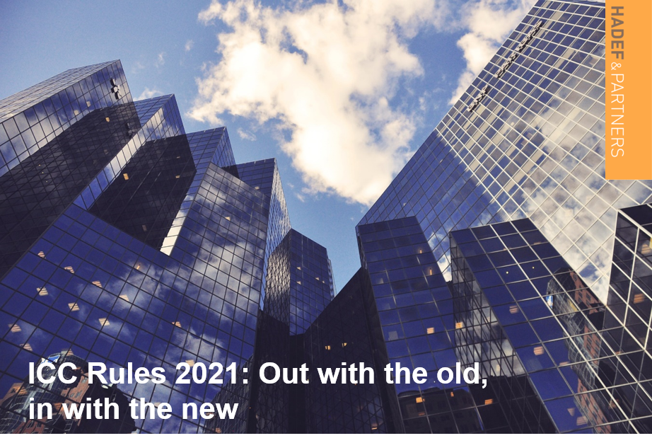 ICC Rules 2021: Out with the Old, in with the New