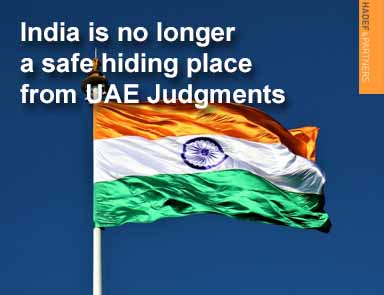 India is no longer a safe hiding place from UAE Judgments
