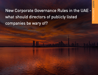 New Corporate Governance Rules in the UAE - what should directors of publicly listed companies be wary of?