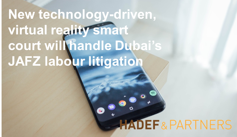 New technology-driven, virtual reality smart court will handle Dubai's JAFZ labour litigation