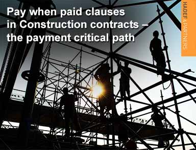 Pay when paid clauses in Construction contracts – the payment critical path