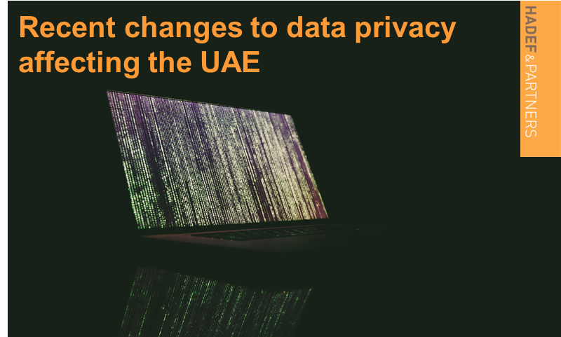 Recent changes to data privacy affecting the UAE