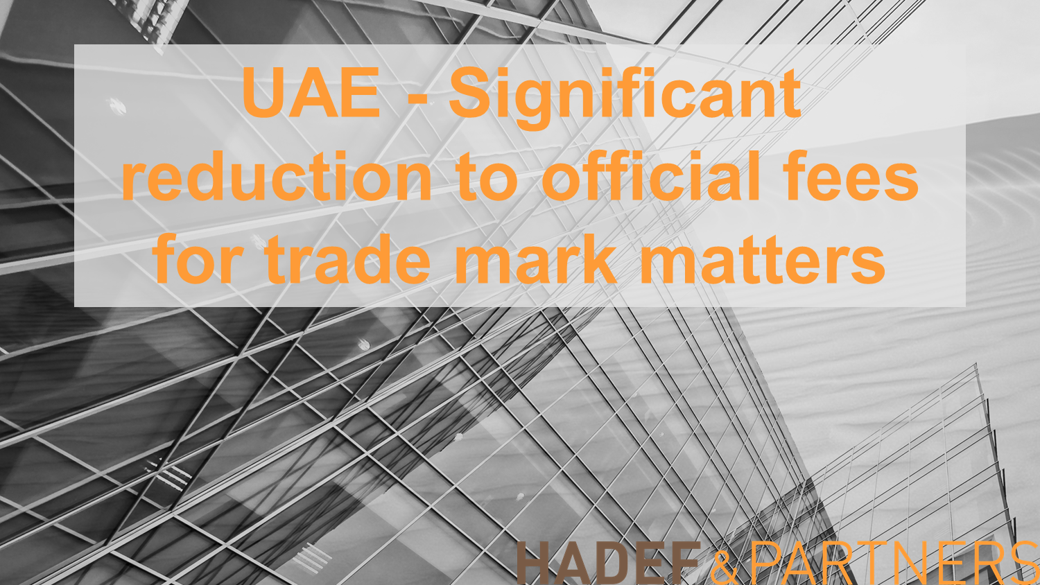 UAE - Significant reduction to official fees for trade mark matters