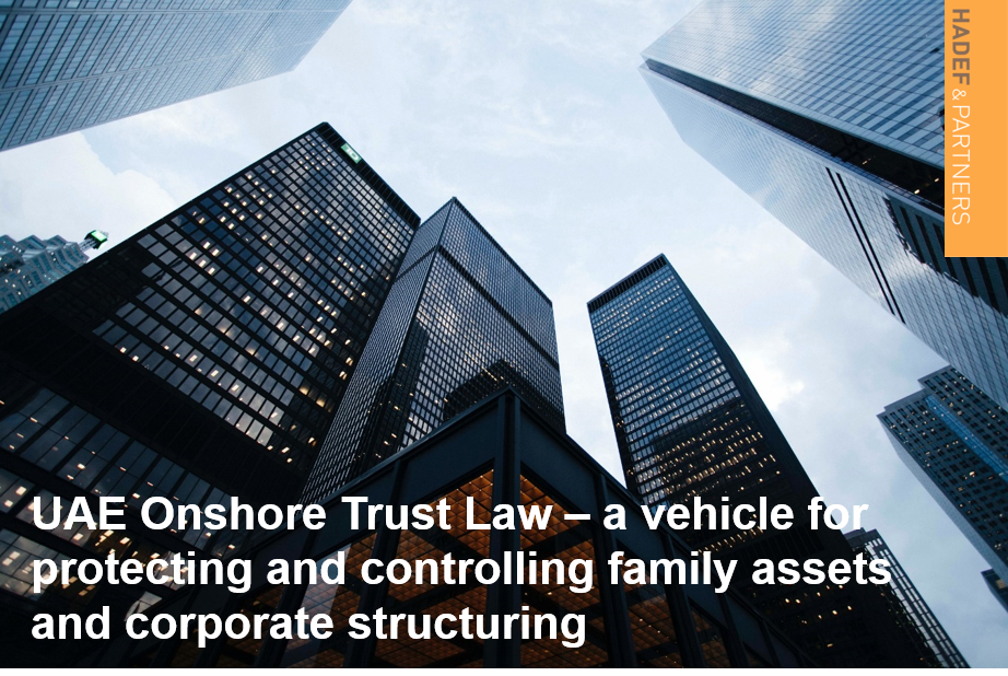 UAE Onshore Trust Law – a vehicle for protecting and controlling family assets and corporate structuring