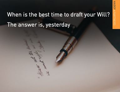 When is the best time to draft your Will? The answer is, yesterday